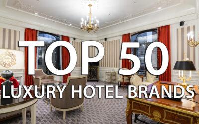 Top 50 luxury hotel brands